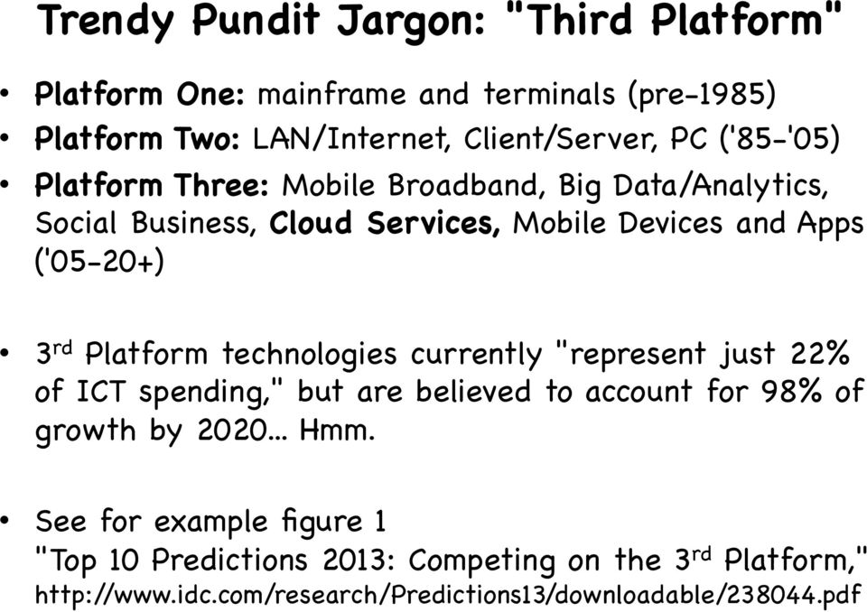 "Platform technologies currently ""represent just 22% of ICT spending,"" but are believed to account for 98% of growth by 2020... Hmm."