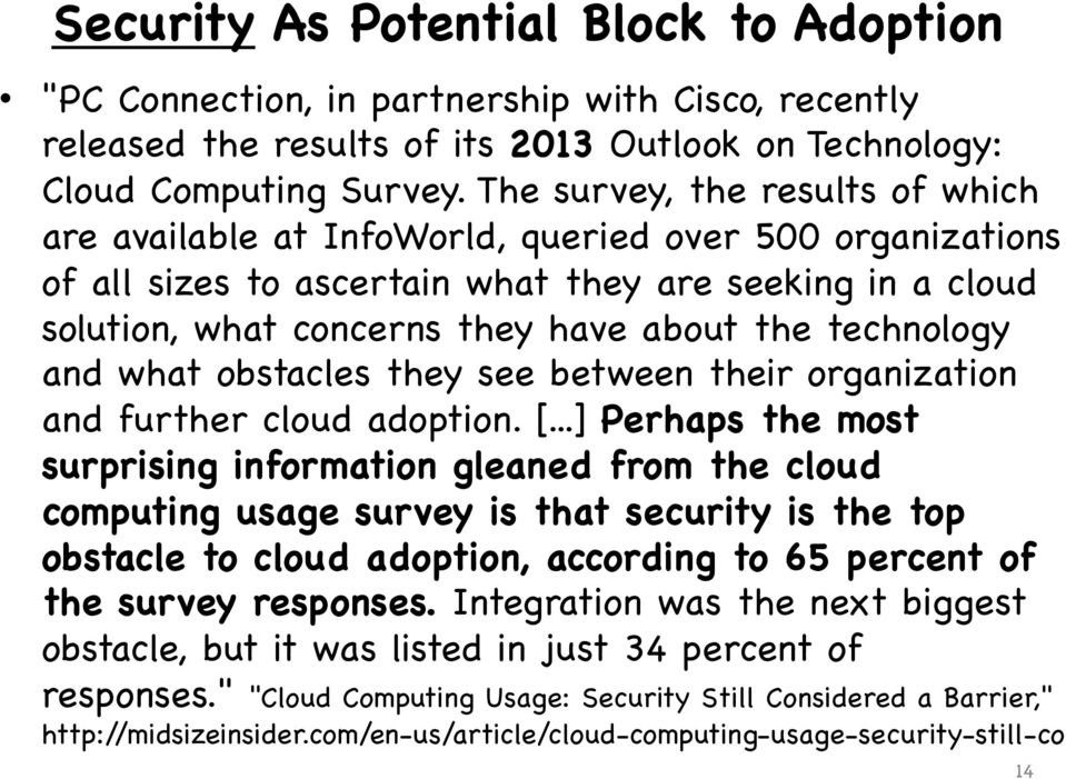 technology and what obstacles they see between their organization and further cloud adoption. [.