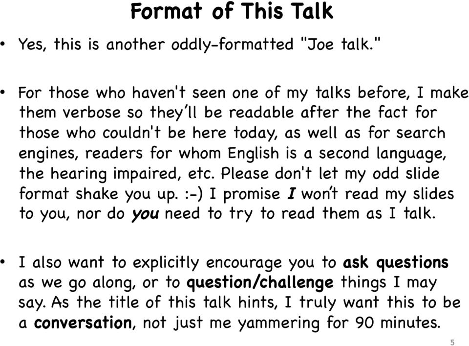 engines, readers for whom English is a second language, the hearing impaired, etc. Please don't let my odd slide format shake you up.