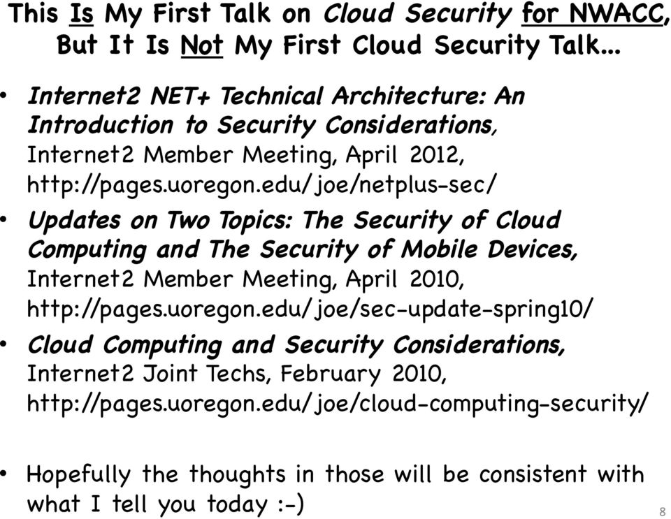 edu/joe/netplus-sec/ Updates on Two Topics: The Security of Cloud Computing and The Security of Mobile Devices, Internet2 Member Meeting, April 2010, http://pages.