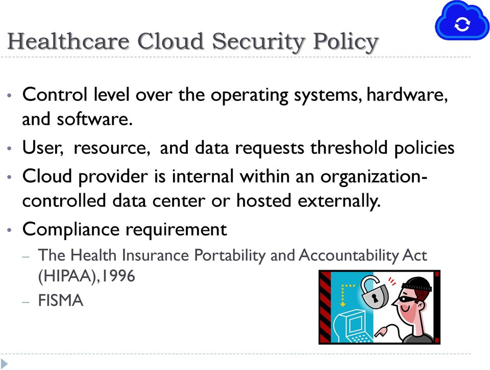 User, resource, and data requests threshold policies Cloud provider is internal