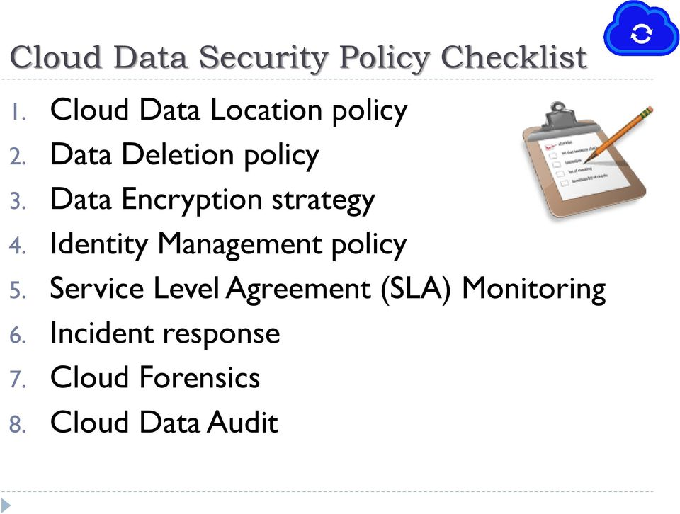 Data Encryption strategy 4. Identity Management policy 5.