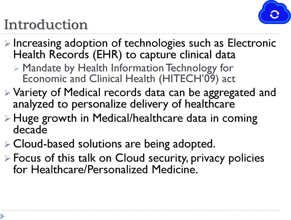 aggregated and analyzed to personalize delivery of healthcare Huge growth in Medical/healthcare data in coming decade