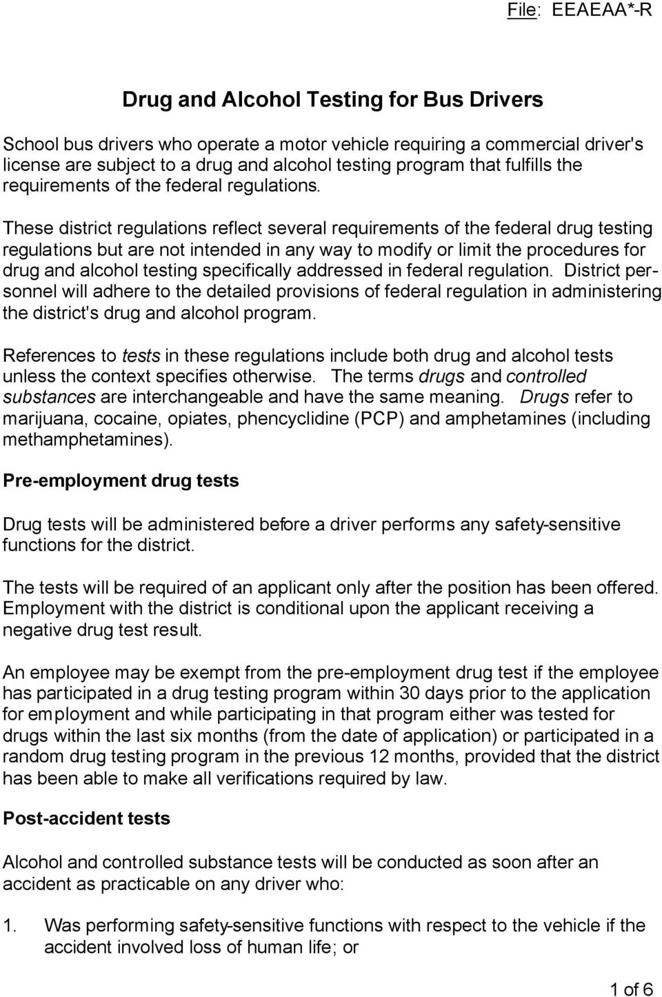 These district regulations reflect several requirements of the federal drug testing regulations but are not intended in any way to modify or limit the procedures for drug and alcohol testing