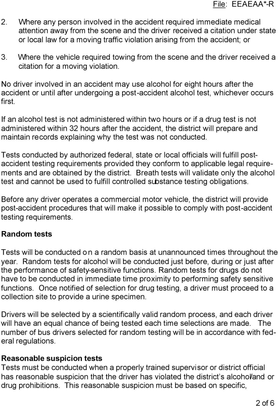 No driver involved in an accident may use alcohol for eight hours after the accident or until after undergoing a post-accident alcohol test, whichever occurs first.