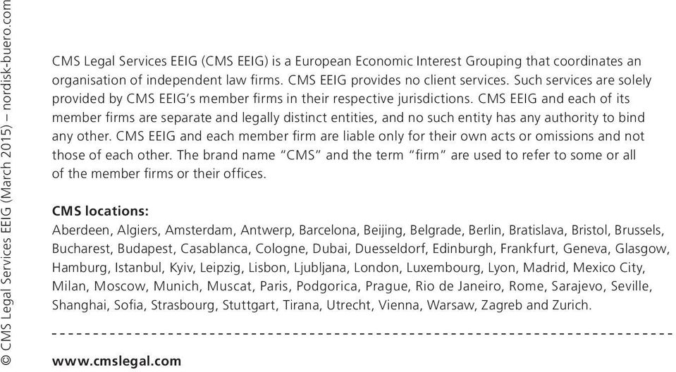 CMS EEIG and each of its member firms are separate and legally distinct entities, and no such entity has any authority to bind any other.