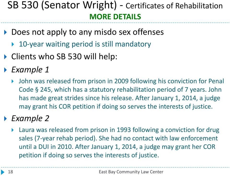 After January1,2014,a a judge may grant his COR petition if doing so serves the interests of justice.