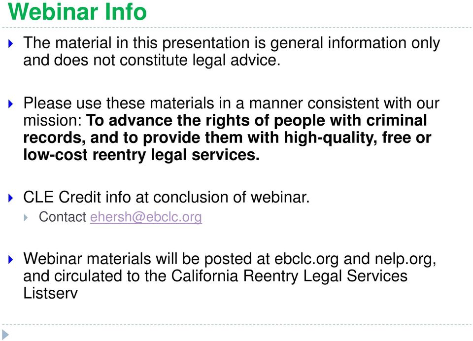 to provide them with high-quality, free or low-cost reentry legal services. CLE Credit info at conclusion of webinar.