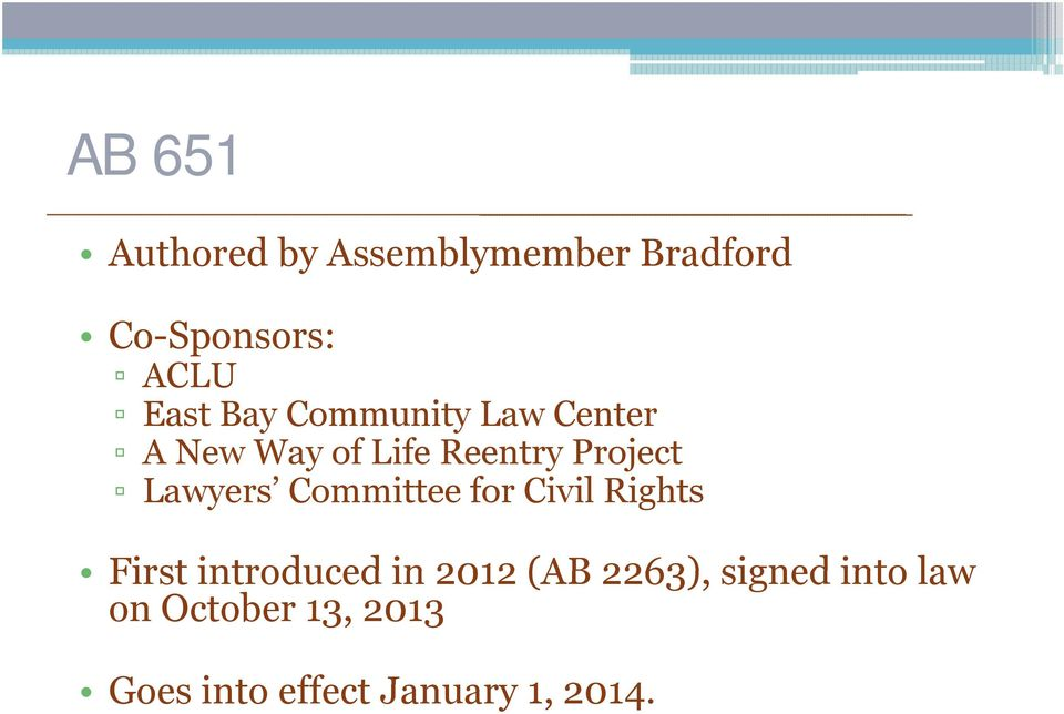 Committee for Civil Rights First introduced in 2012 (AB 2263),