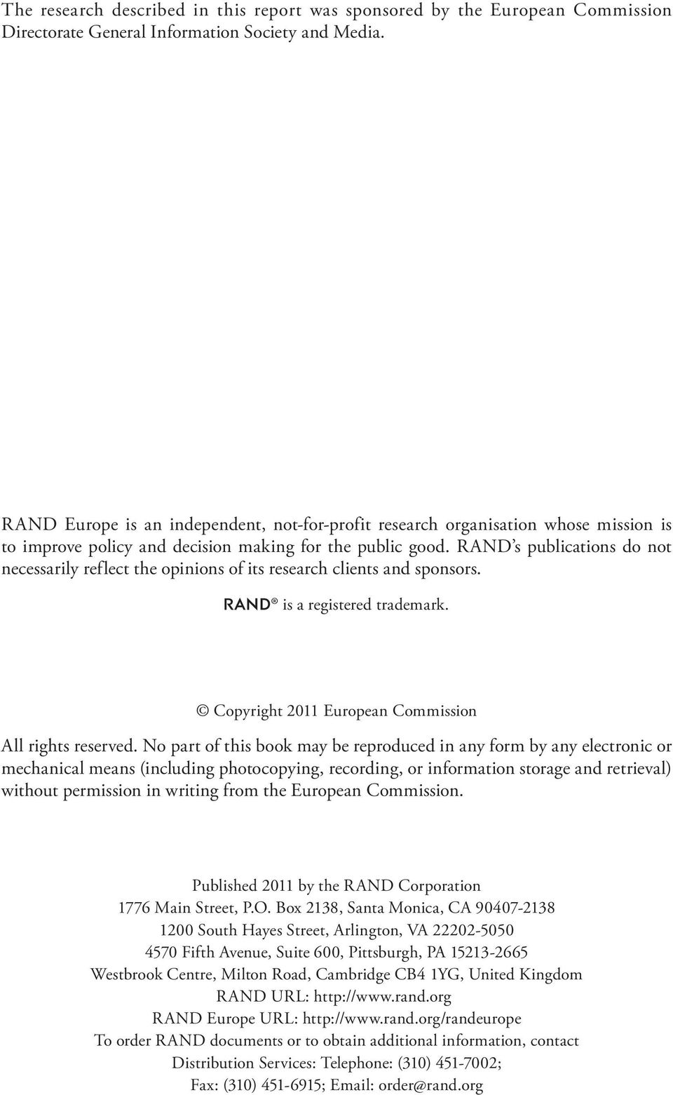 RAND s publications do not necessarily reflect the opinions of its research clients and sponsors. R is a registered trademark. Copyright 2011 European Commission All rights reserved.