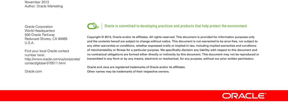 oracle.com/us/corporate/ contact/global-070511.html Copyright 2012, Oracle and/or its affiliates. All rights reserved.