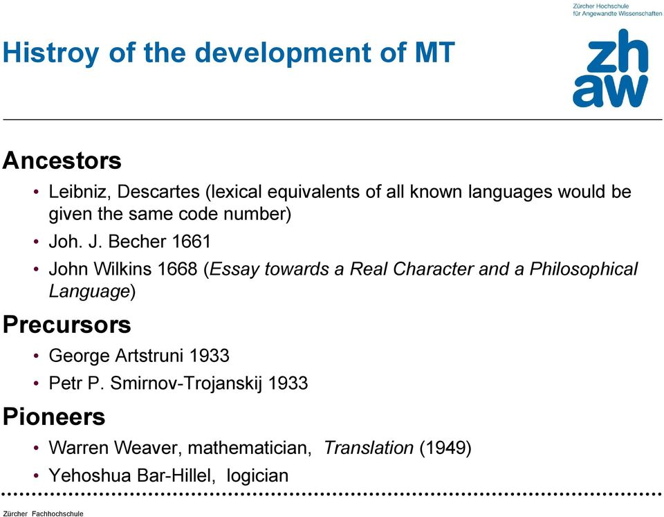 the development of machine translation essay Statistical machine translation utilizes statistical translation models whose parameters stem from the analysis of monolingual and bilingual corpora building statistical translation models is a quick process, but the technology relies heavily on existing multilingual corpora.