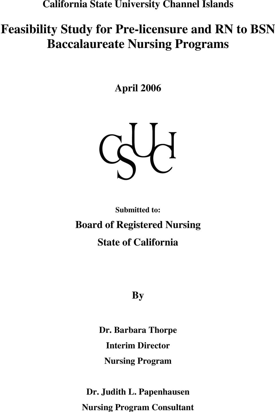 Submitted to: Board of Registered Nursing State of California By Dr.