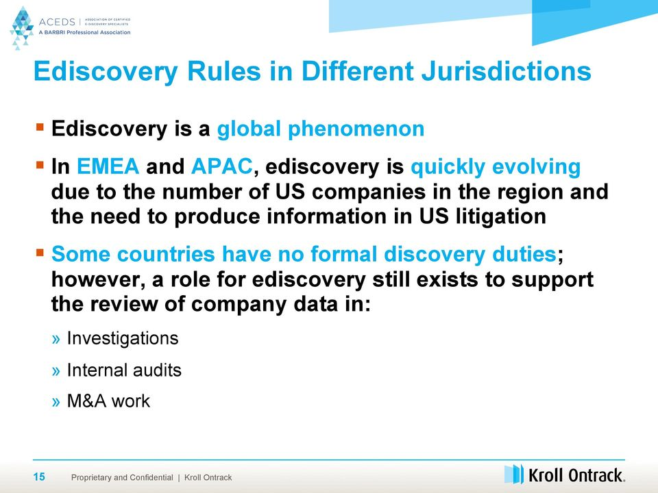 produce information in US litigation Some countries have no formal discovery duties; however, a role
