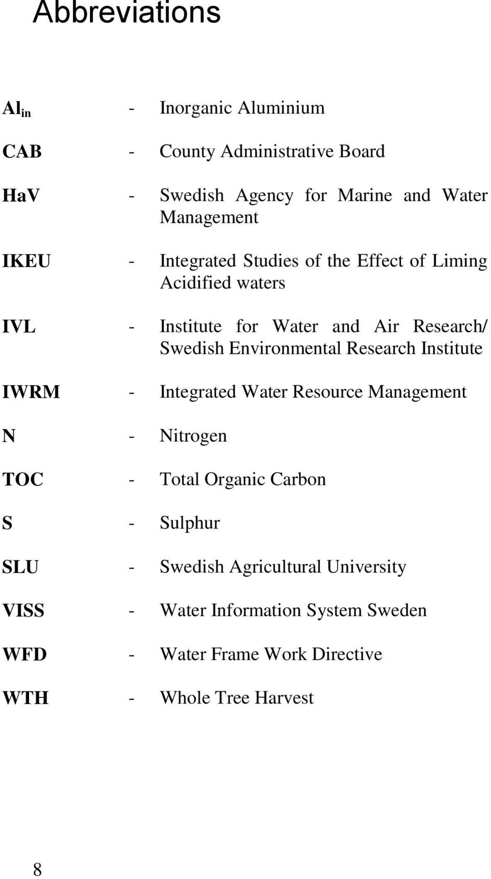 Environmental Research Institute IWRM - Integrated Water Resource Management N - Nitrogen TOC - Total Organic Carbon S - Sulphur