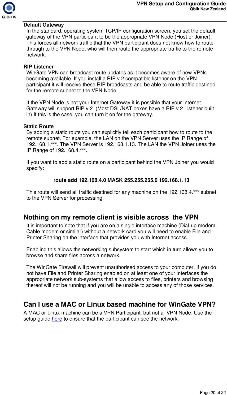 RIP Listener WinGate VPN can broadcast route updates as it becomes aware of new VPNs becoming available.