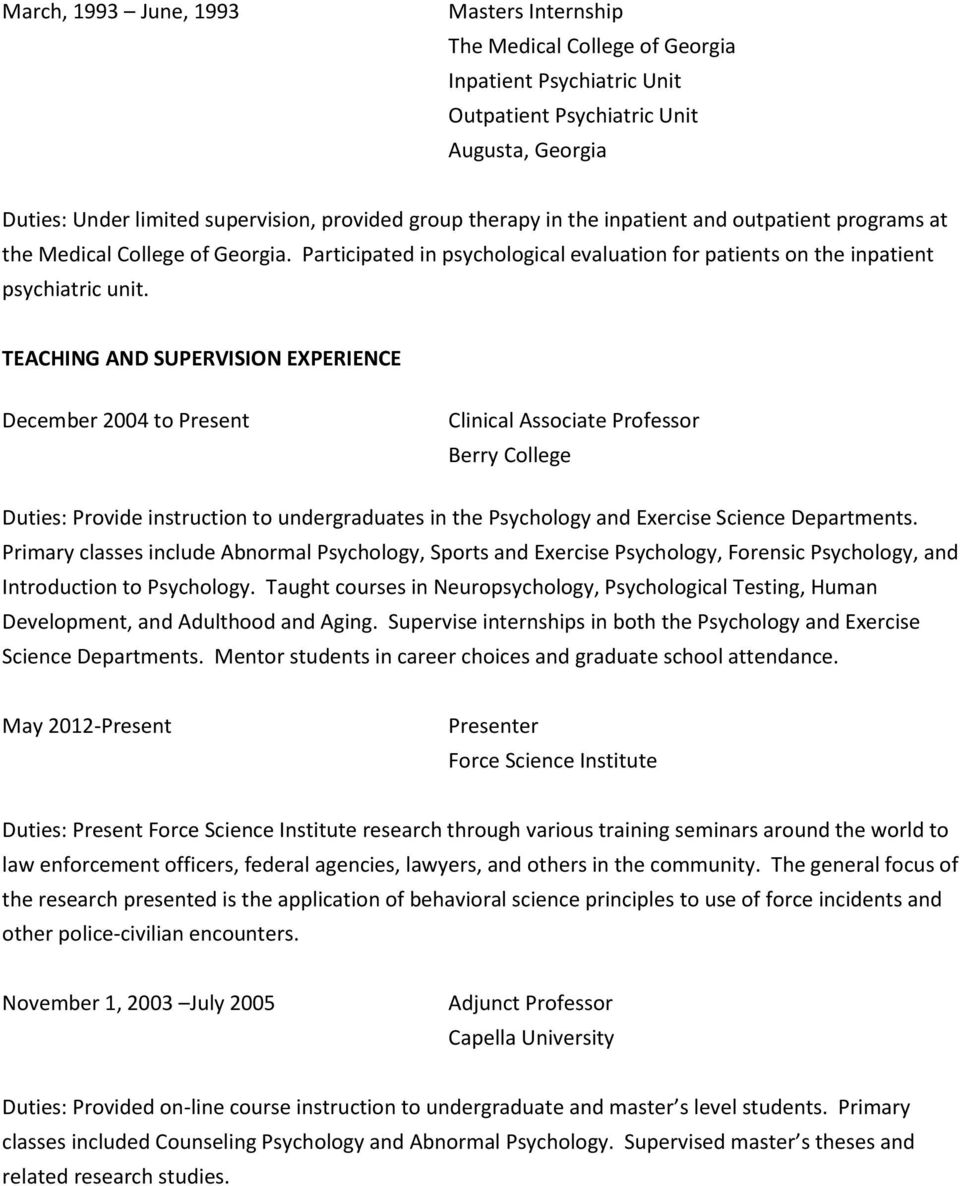 TEACHING AND SUPERVISION EXPERIENCE December 2004 to Present Clinical Associate Professor Berry College Duties: Provide instruction to undergraduates in the Psychology and Exercise Science
