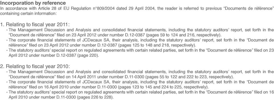 23 April 2012 under number D.12-0387 (pages 59 to 124 and 216, respectively).
