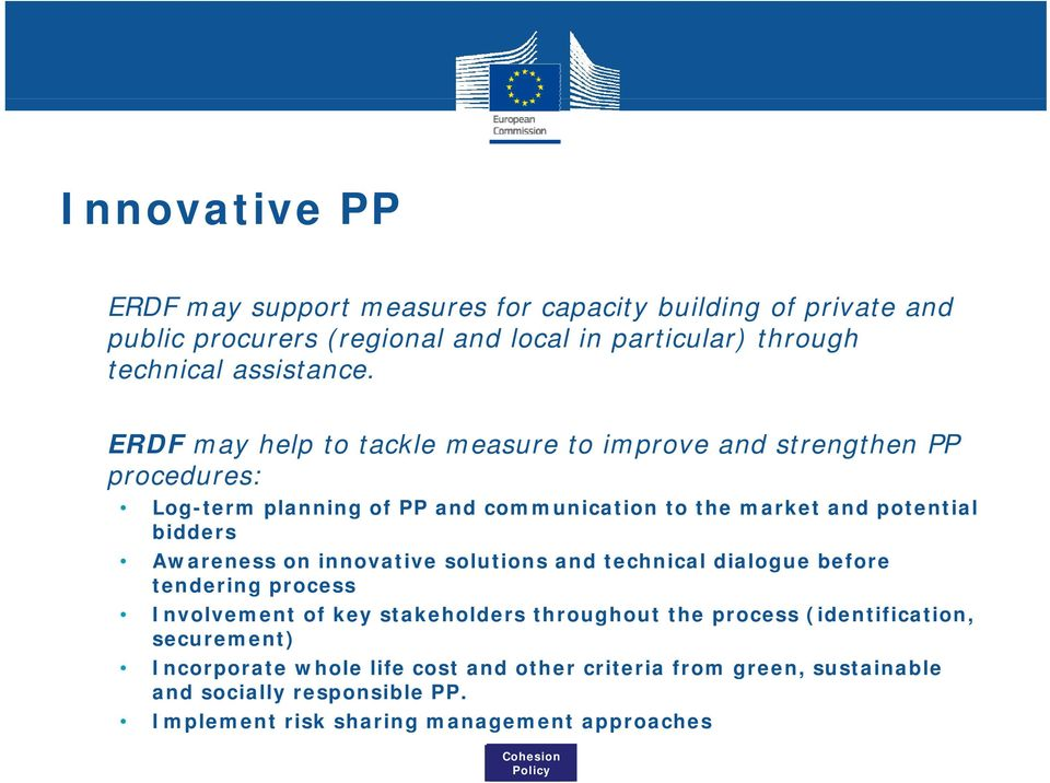 ERDF may help to tackle measure to improve and strengthen PP procedures: Log-term planning of PP and communication to the market and potential bidders