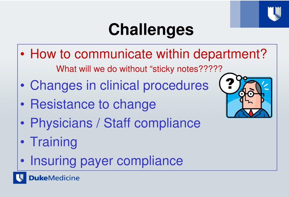 ???? Changes in clinical procedures Resistance to