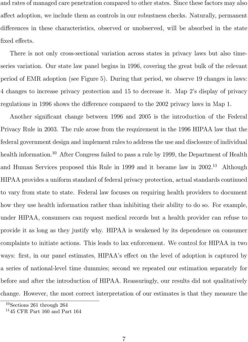 There is not only cross-sectional variation across states in privacy laws but also timeseries variation.