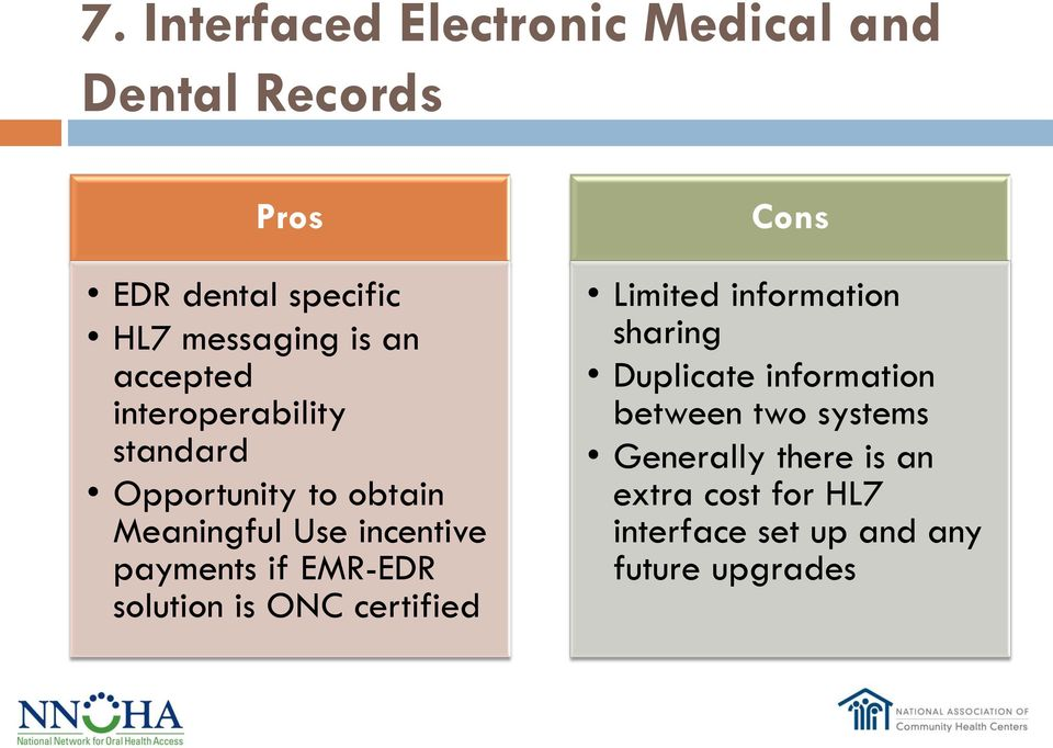 if EMR-EDR solution is ONC certified Cons Limited information sharing Duplicate information