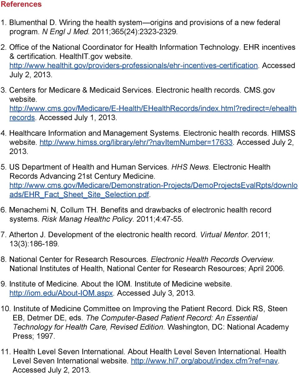 Electronic health records. CMS.gov website. http://www.cms.gov/medicare/e-health/ehealthrecords/index.html?redirect=/ehealth records. Accessed July 1, 2013. 4.
