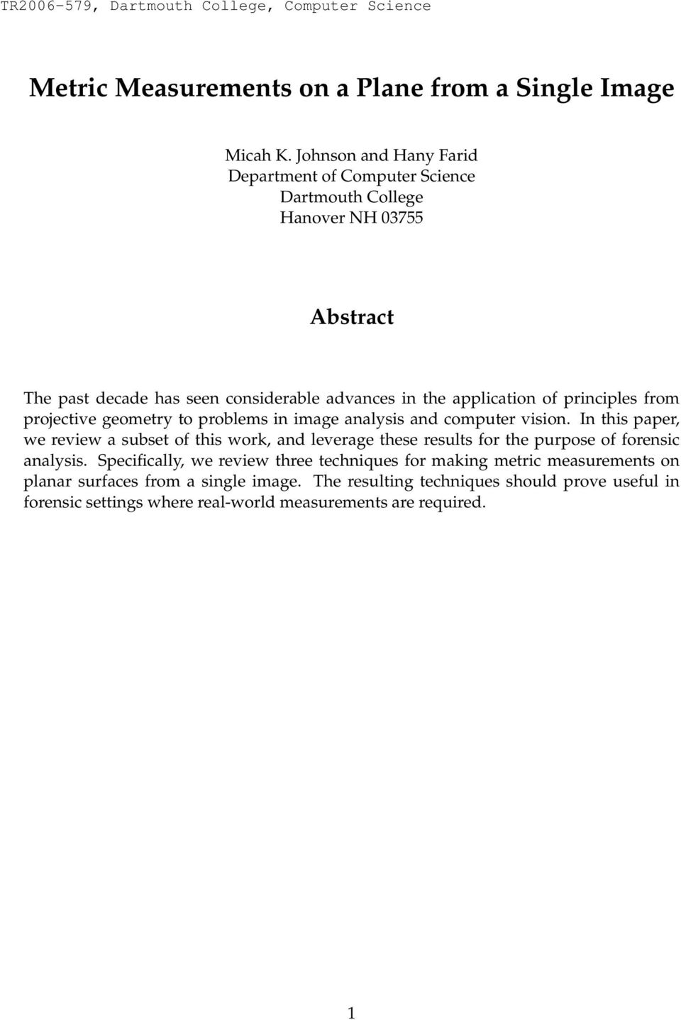 principles from projective geometry to problems in image analysis and computer vision.