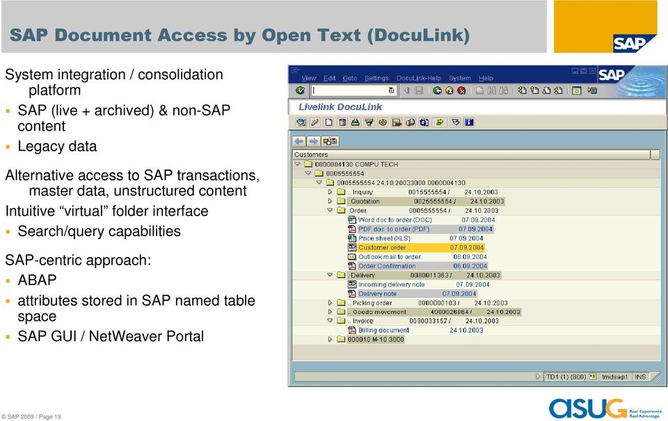 unstructured content Intuitive virtual folder interface Search/query capabilities SAP-centric