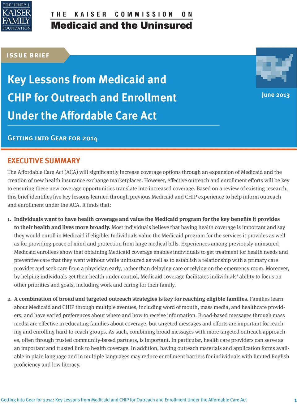 However, effective outreach and enrollment efforts will be key to ensuring these new coverage opportunities translate into increased coverage.