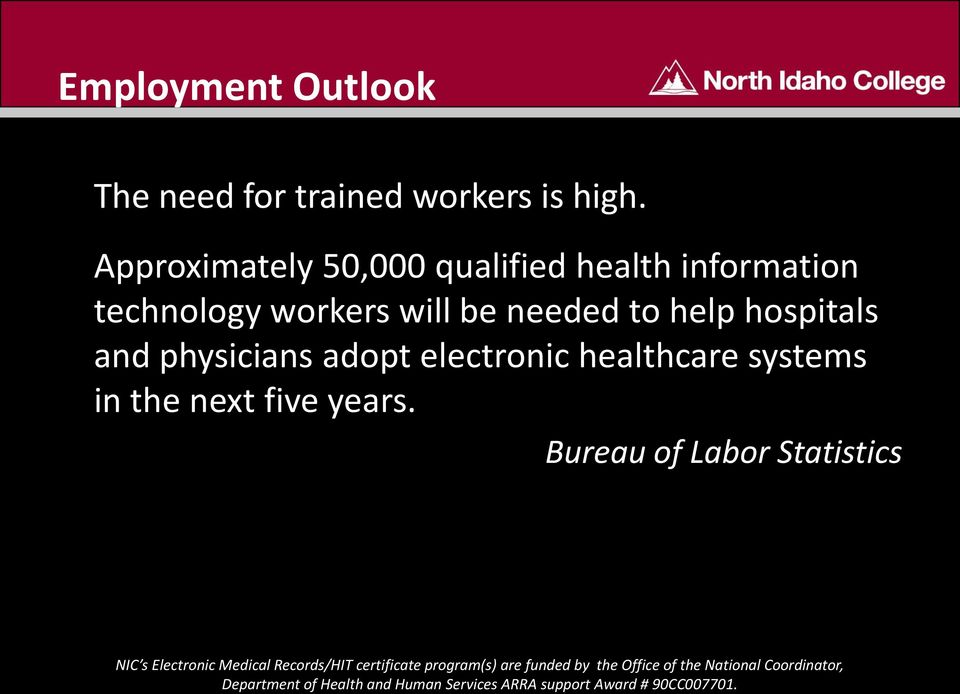 workers will be needed to help hospitals and physicians adopt
