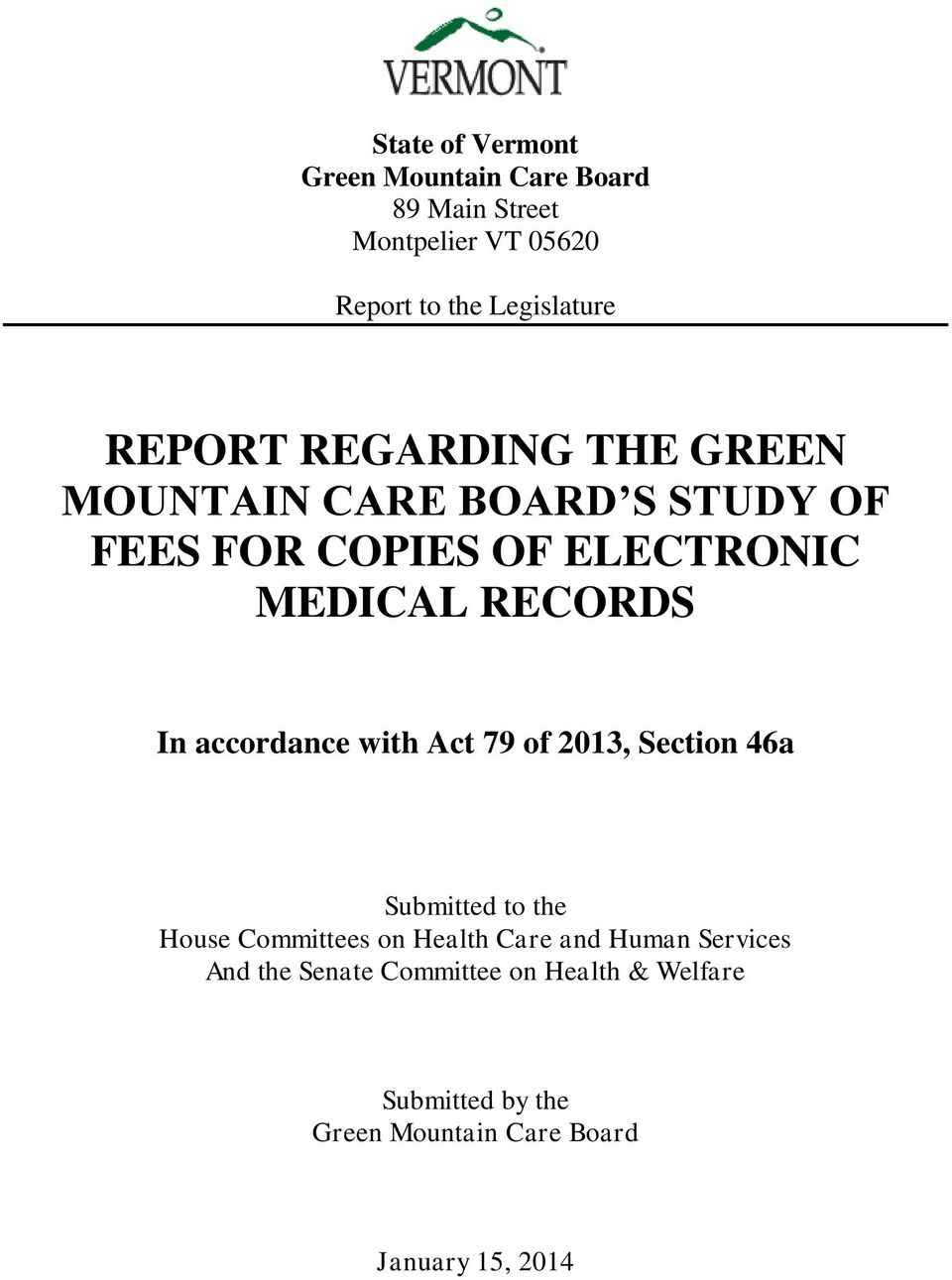 accordance with Act 79 of 2013, Section 46a Submitted to the House Committees on Health Care and Human
