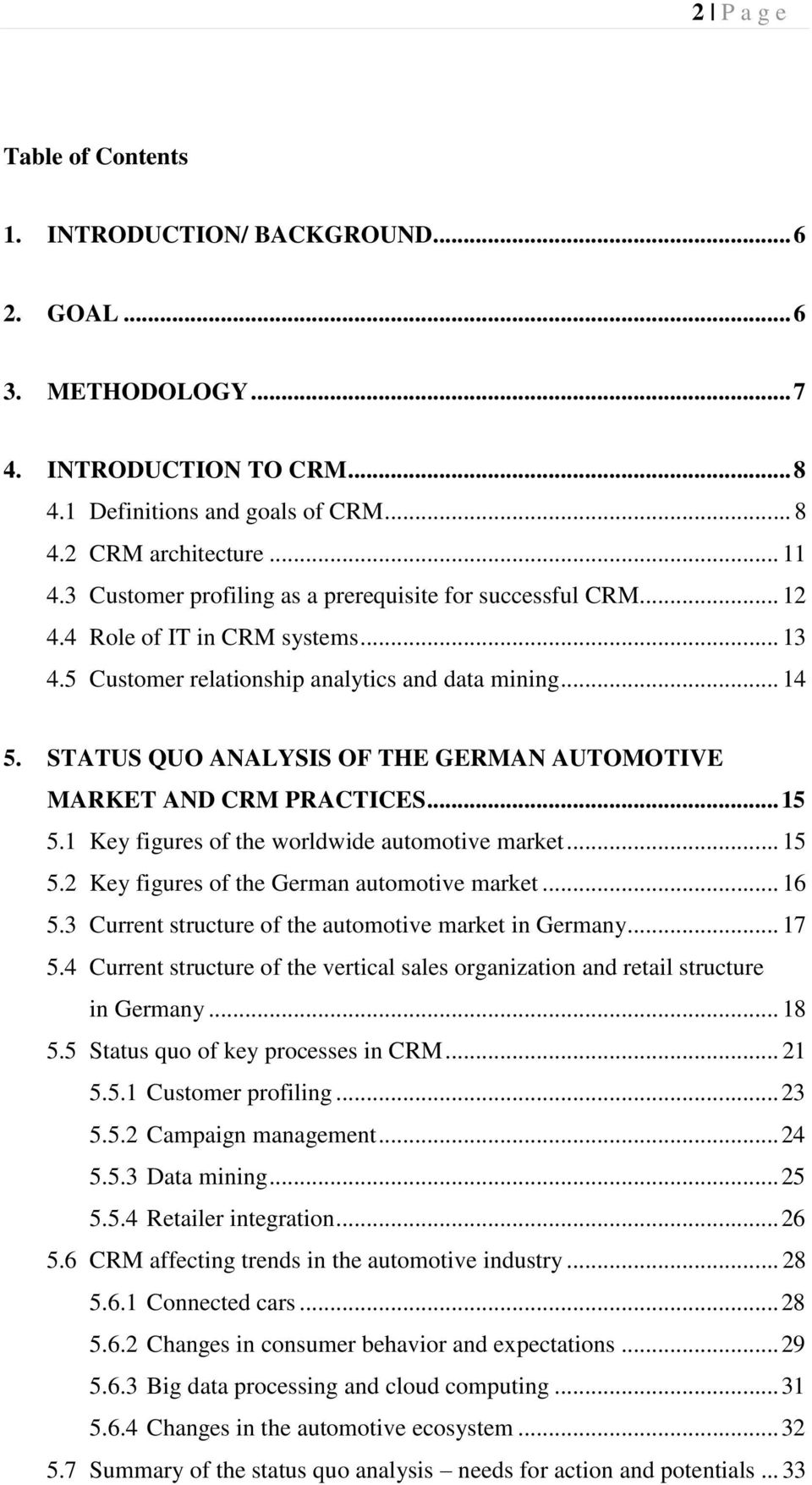 STATUS QUO ANALYSIS OF THE GERMAN AUTOMOTIVE MARKET AND CRM PRACTICES... 15 5.1 Key figures of the worldwide automotive market... 15 5.2 Key figures of the German automotive market... 16 5.