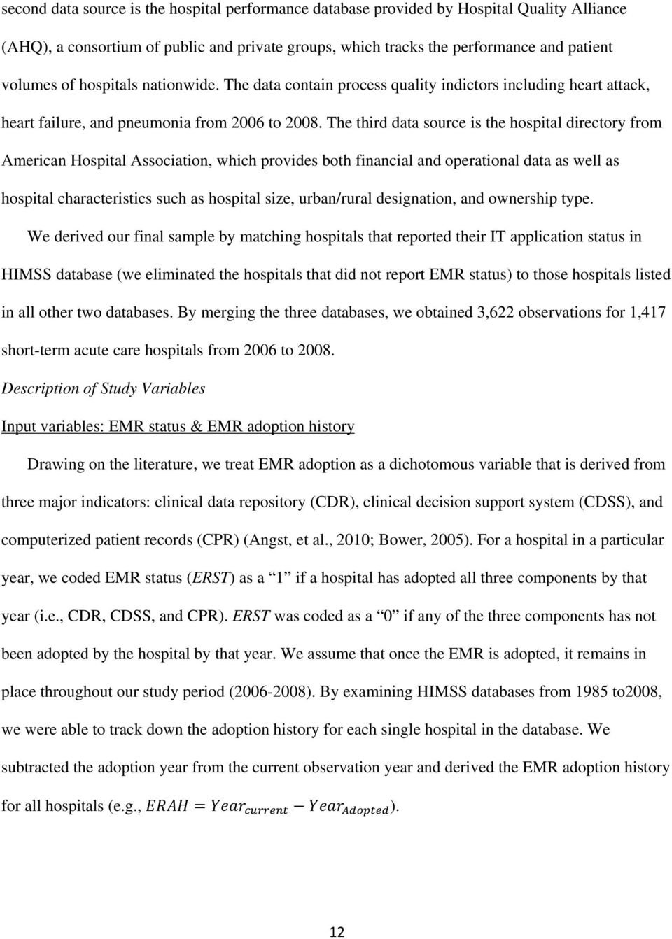 The third data source is the hospital directory from American Hospital Association, which provides both financial and operational data as well as hospital characteristics such as hospital size,