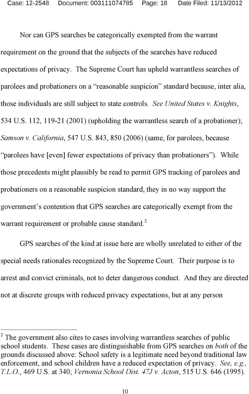 The Supreme Court has upheld warrantless searches of parolees and probationers on a reasonable suspicion standard because, inter alia, those individuals are still subject to state controls.