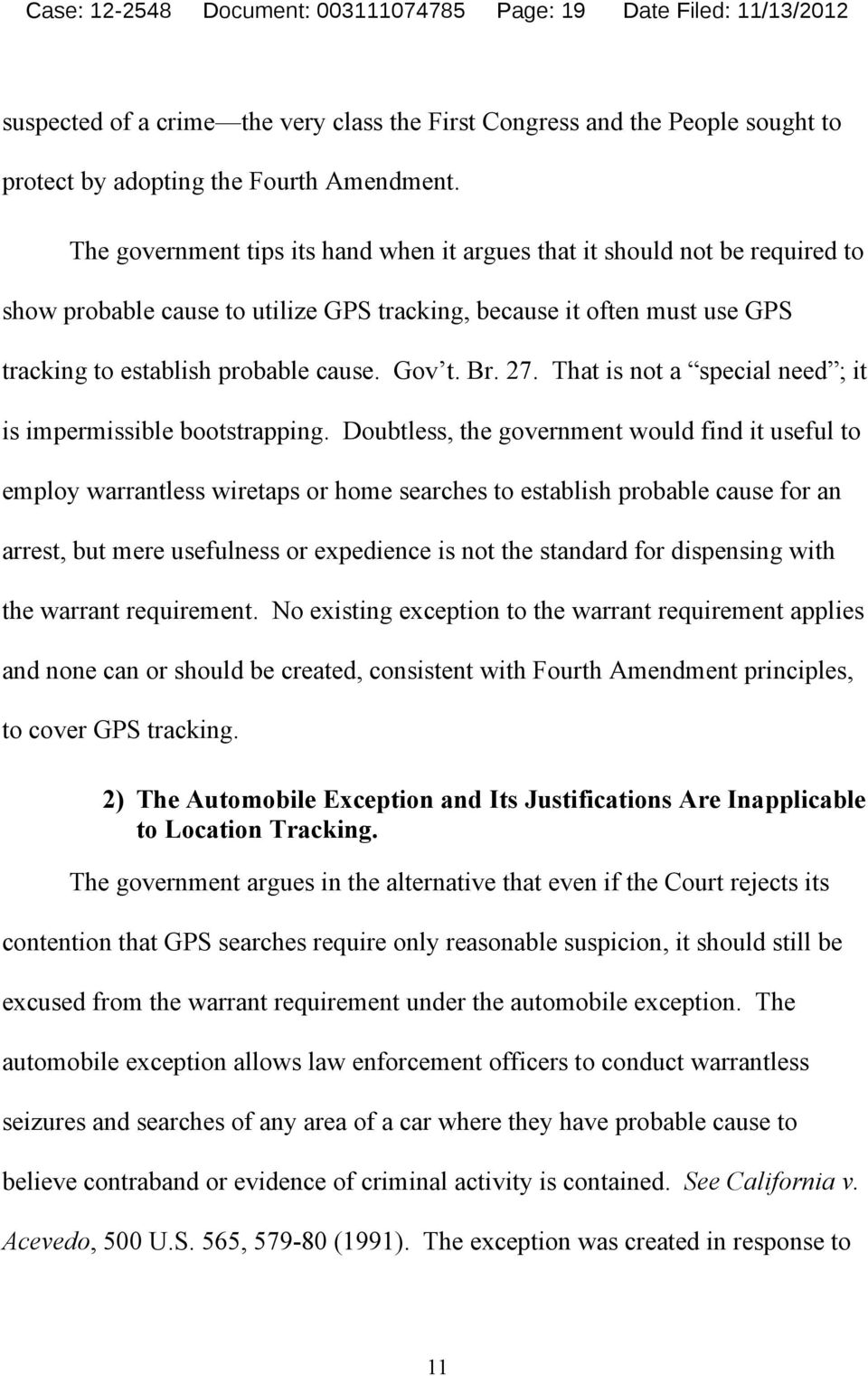 The government tips its hand when it argues that it should not be required to show probable cause to utilize GPS tracking, because it often must use GPS tracking to establish probable cause. Gov t.