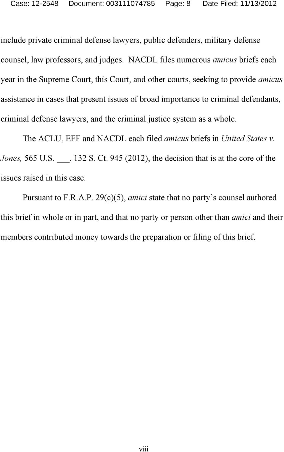 NACDL files numerous amicus briefs each year in the Supreme Court, this Court, and other courts, seeking to provide amicus assistance in cases that present issues of broad importance to criminal