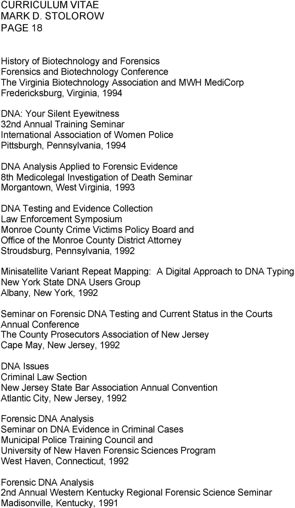 Seminar Morgantown, West Virginia, 1993 DNA Testing and Evidence Collection Law Enforcement Symposium Monroe County Crime Victims Policy Board and Office of the Monroe County District Attorney