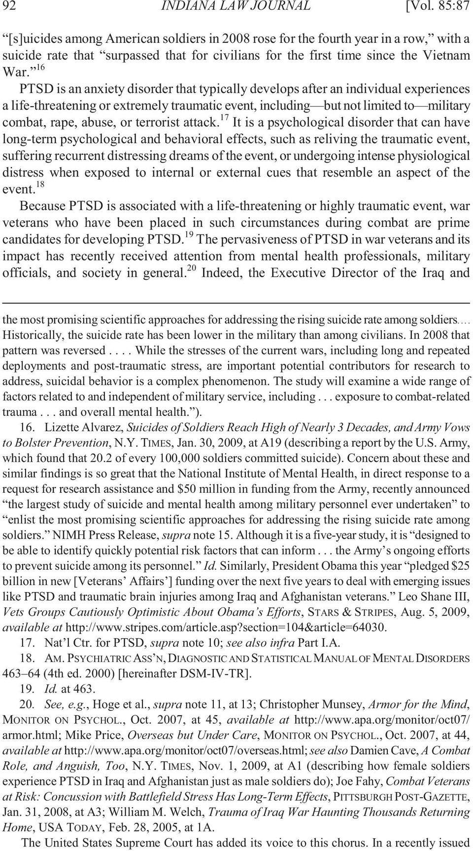 16 PTSD is an anxiety disorder that typically develops after an individual experiences a life-threatening or extremely traumatic event, including but not limited to military combat, rape, abuse, or
