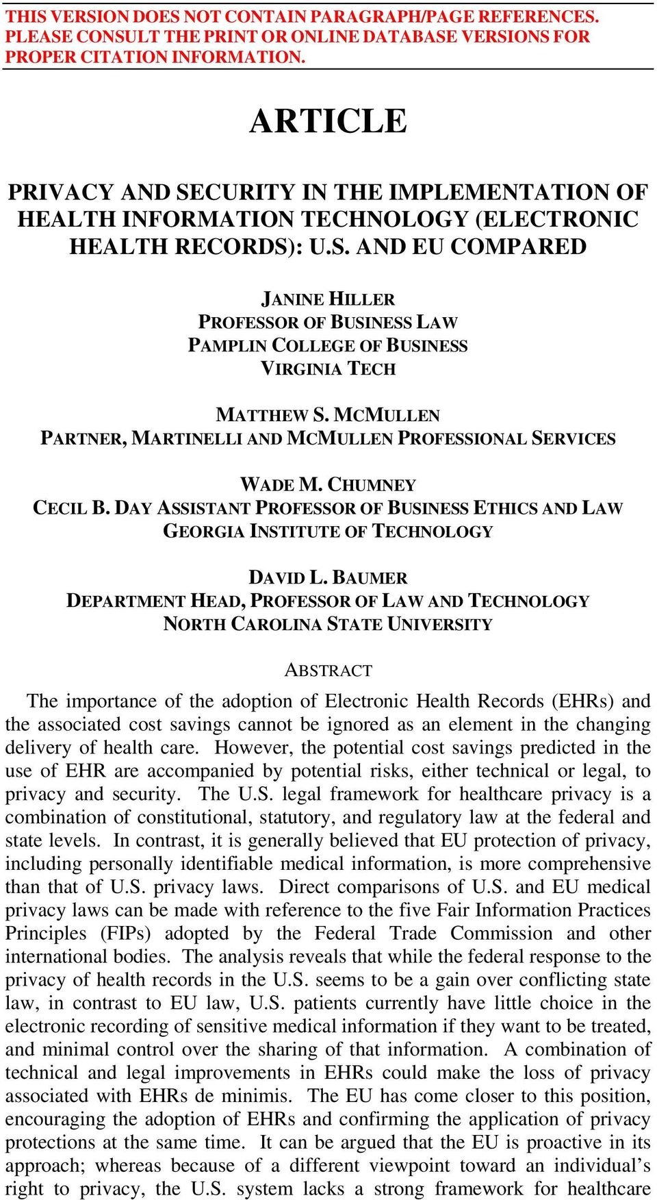 BAUMER DEPARTMENT HEAD, PROFESSOR OF LAW AND TECHNOLOGY NORTH CAROLINA STATE UNIVERSITY ABSTRACT The importance of the adoption of Electronic Health Records (EHRs) and the associated cost savings