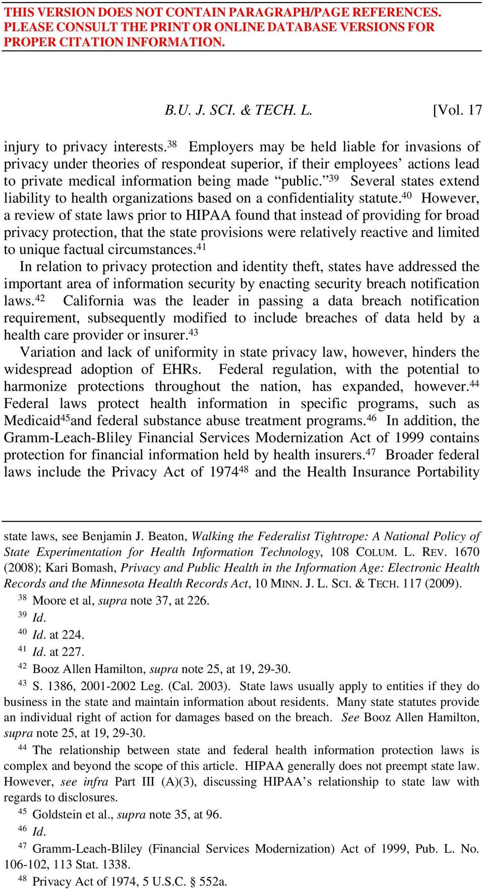 39 Several states extend liability to health organizations based on a confidentiality statute.