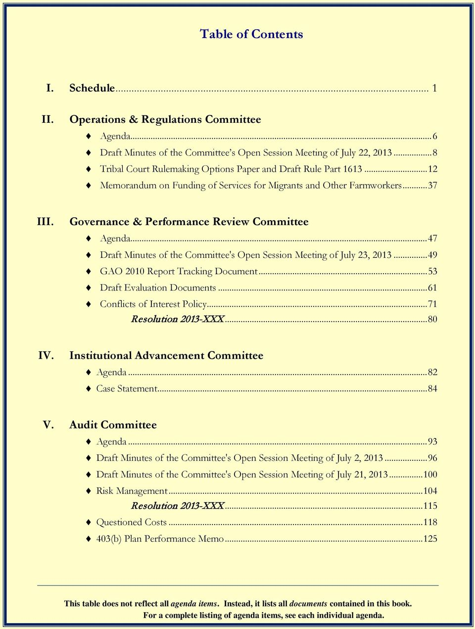 Governance & Performance Review Committee Agenda... 47 Draft Minutes of the Committee's Open Session Meeting of July 23, 2013... 49 GAO 2010 Report Tracking Document... 53 Draft Evaluation Documents.