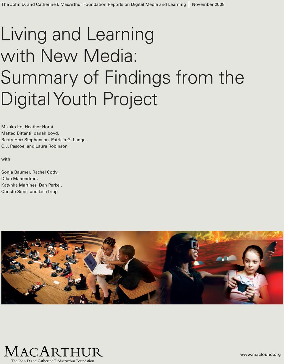 Findings from the Digital Youth Project Mizuko Ito, Heather Horst Matteo Bittanti, danah boyd, Becky Herr-Stephenson,