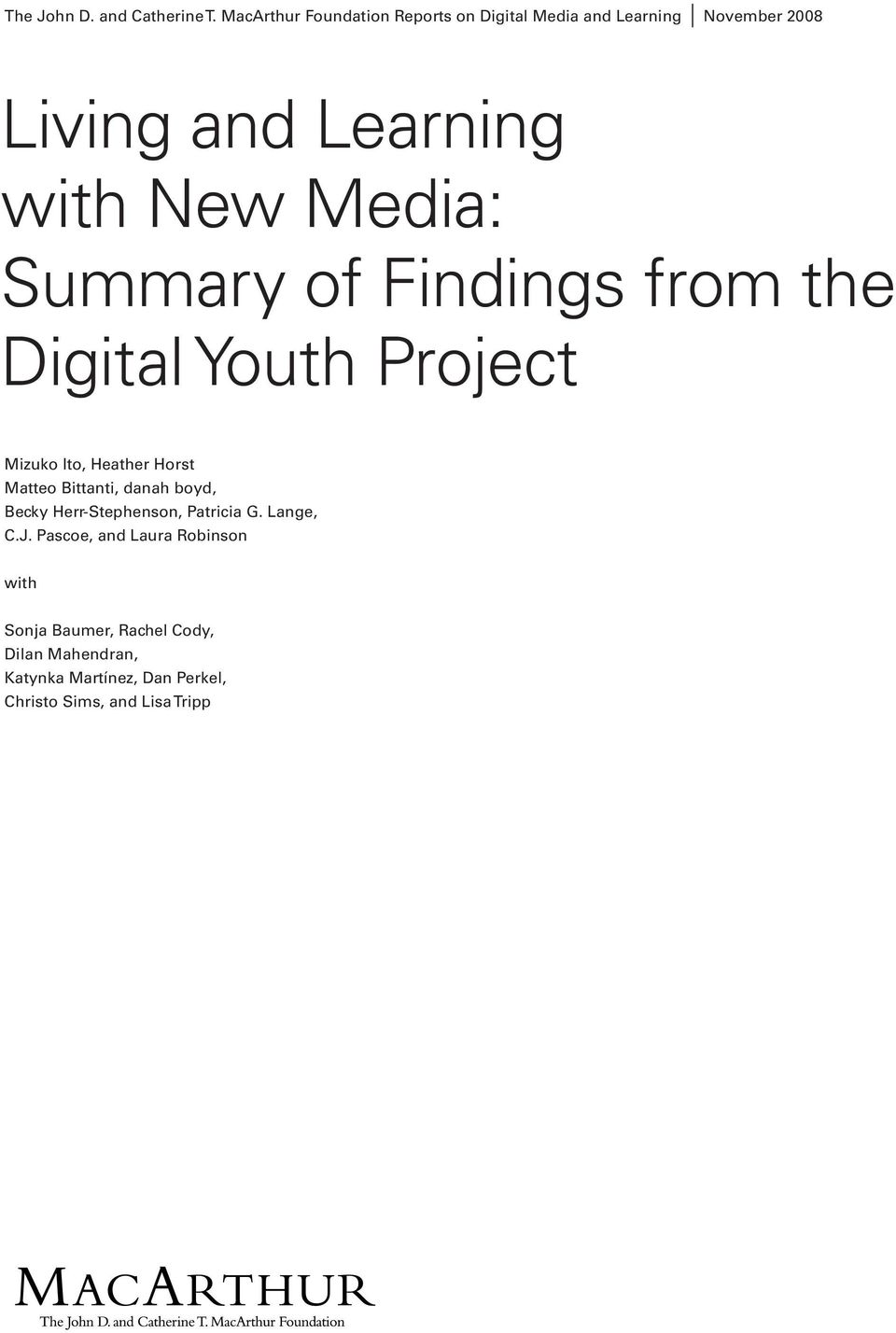 Media: Summary of Findings from the Digital Youth Project Mizuko Ito, Heather Horst Matteo Bittanti, danah