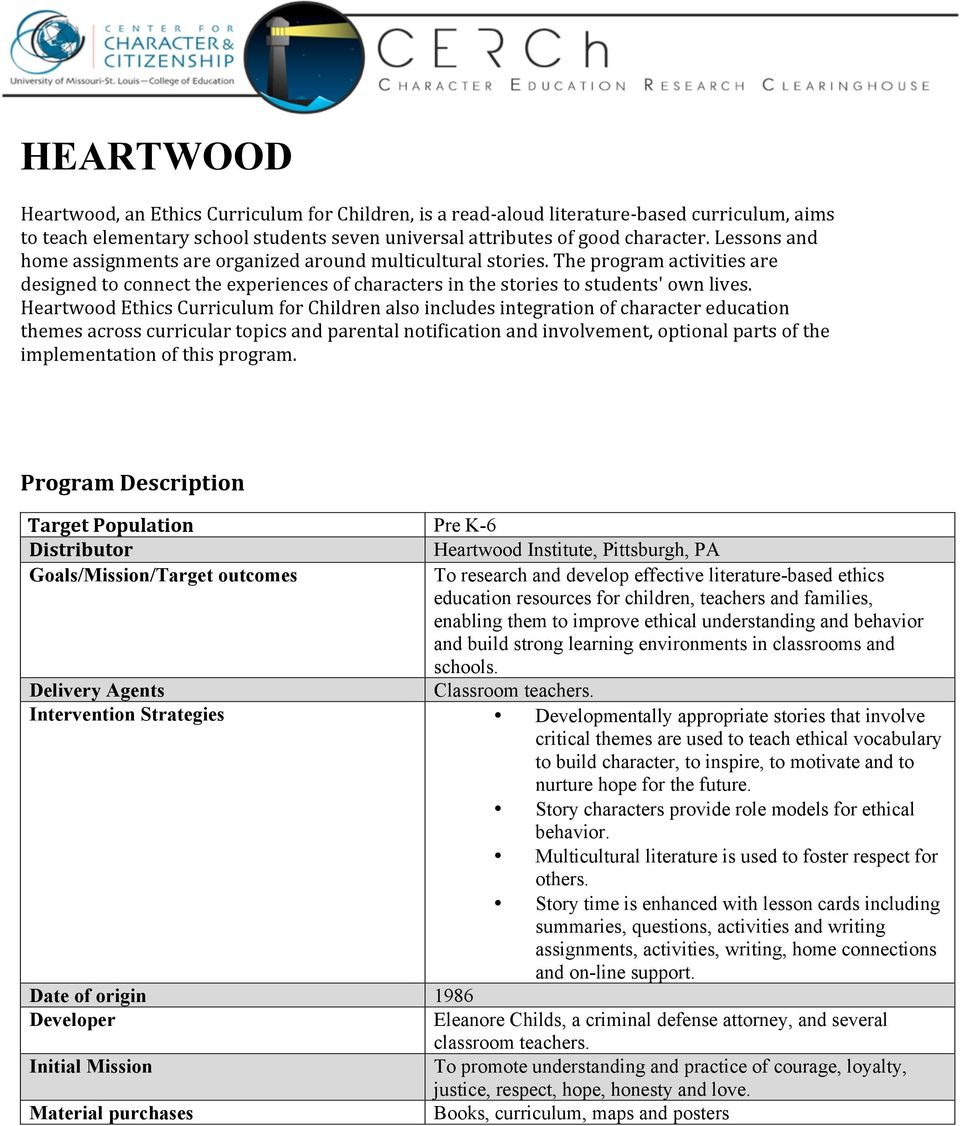 Heartwood Ethics Curriculum for Children also includes integration of character education themes across curricular topics and parental notification and involvement, optional parts of the