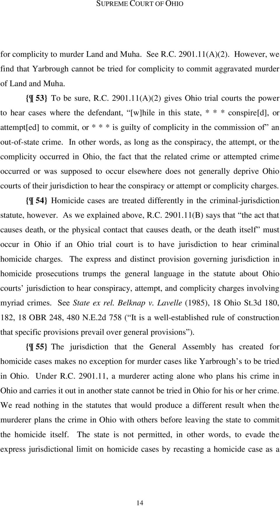 11(A)(2) gives Ohio trial courts the power to hear cases where the defendant, [w]hile in this state, * * * conspire[d], or attempt[ed] to commit, or * * * is guilty of complicity in the commission of