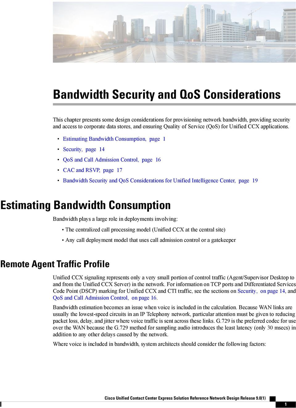 Estimating Bandwidth Consumption, page 1 Security, page 14 QoS and Call Admission Control, page 16 CAC and RSVP, page 17 for Unified Intelligence Center, page 19 Estimating Bandwidth Consumption