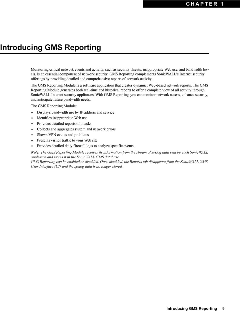 The GMS Reporting Module is a software application that creates dynamic, Web-based network reports.