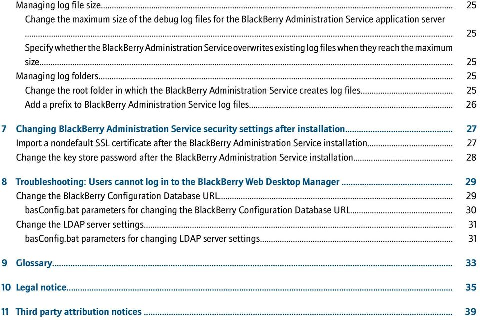 .. 25 Change the root folder in which the BlackBerry Administration Service creates log files... 25 Add a prefix to BlackBerry Administration Service log files.