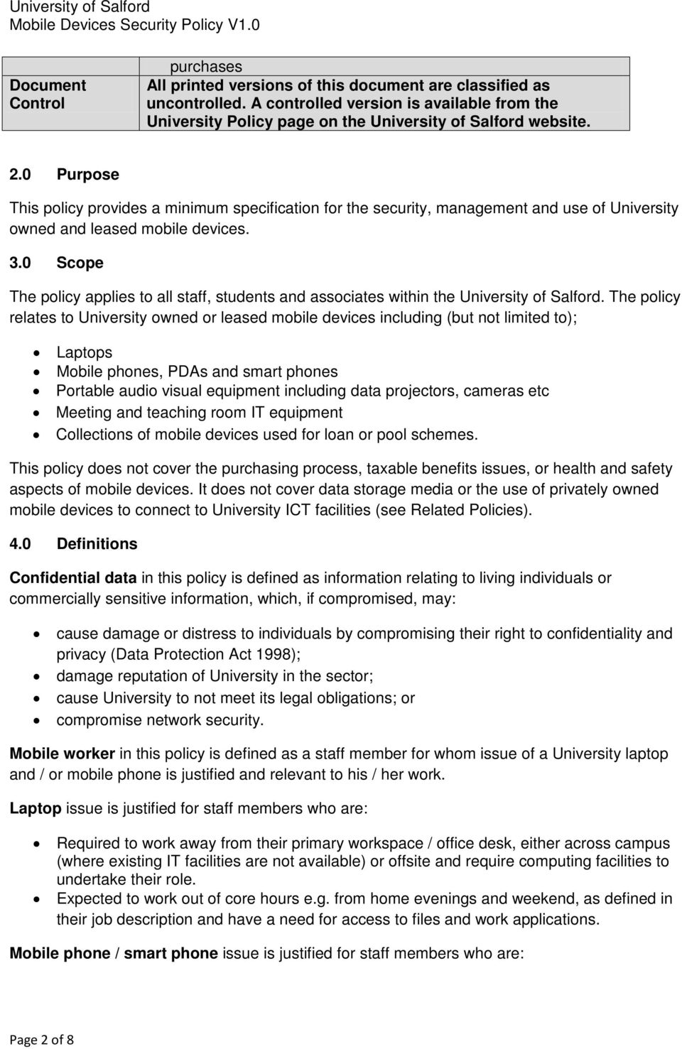 0 Scope The policy applies to all staff, students and associates within the University of Salford.